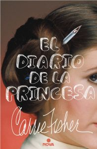 Carrie Fisher. Diario de una princesa