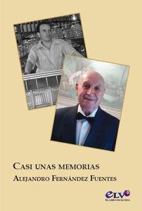 Alejandro Fernández Fuentes - Casi Unas Memorias