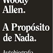 """""""A propósito de nada"""": Woody contrataca"""
